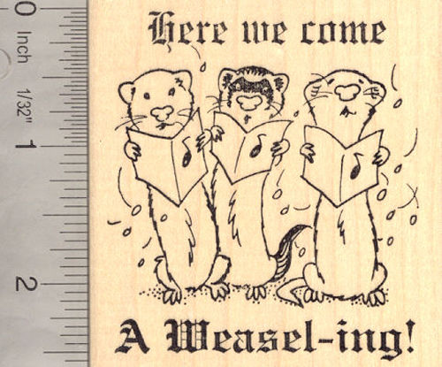 Ferret Christmas Caroling Rubber Stamp (New Year Stamp); Here We come A-Weasel-ing