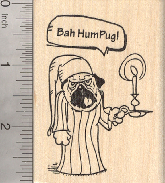 Christmas Pug Rubber Stamp, Dog as Ebenezer Scrooge in Nightcap, Bah Humbug