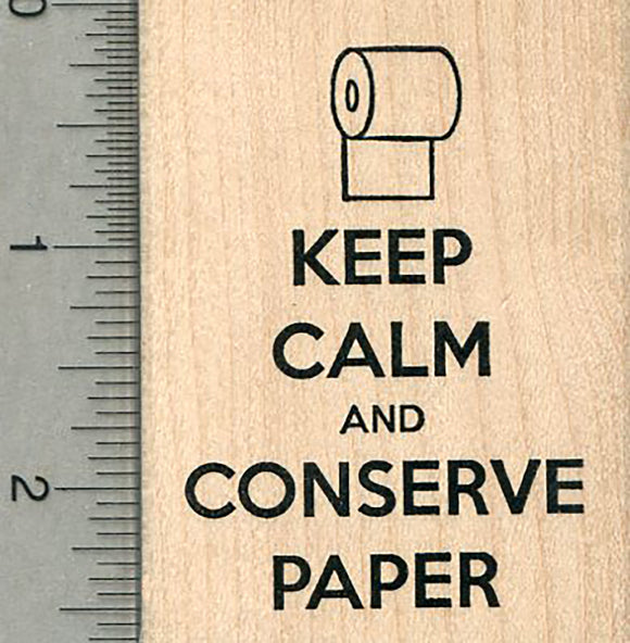 Keep Calm Rubber Stamp, Toilet Paper Conservation, COVID-19 Series