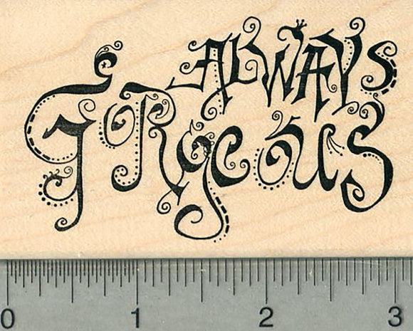 Stylish Saying Rubber Stamp, Always Gorgeous
