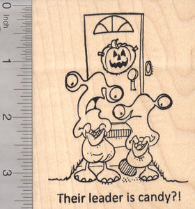 Halloween Alien Trick or Treat Rubber Stamp, Their Leader is Candy?