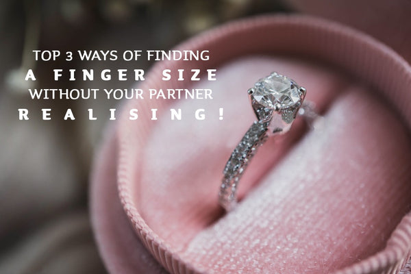TOP 3 WAYS OF FINDING A FINGER SIZE... WITHOUT YOUR PARTNER REALISING!