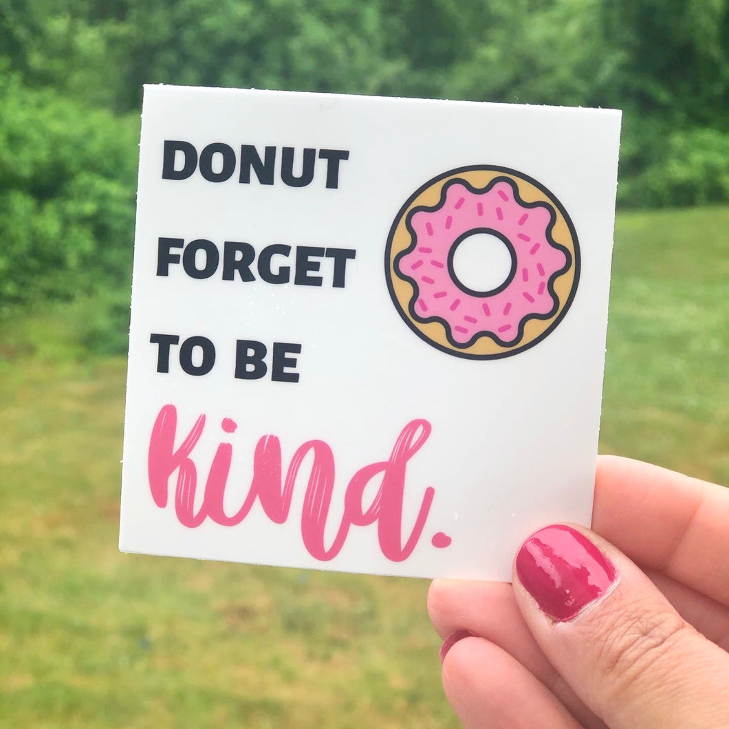 RTS | Donut forget to be KIND Vinyl Sticker