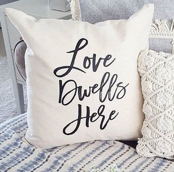 Love Dwells Here Pillow Cover