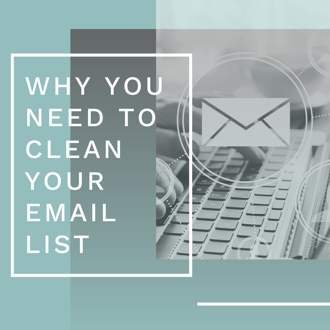 Why You NEED to Clean Your Email Marketing List
