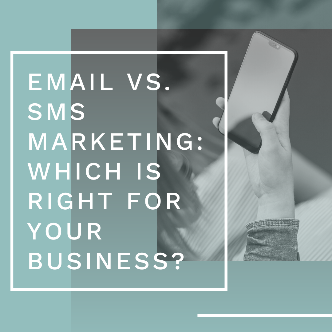 Email vs. SMS Marketing: Which Is Right For Your Business?