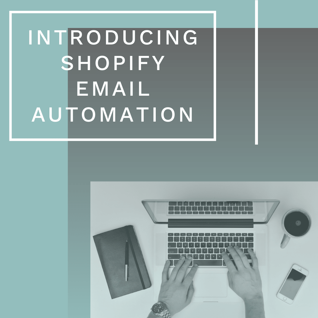 Introducing Shopify Email Automation