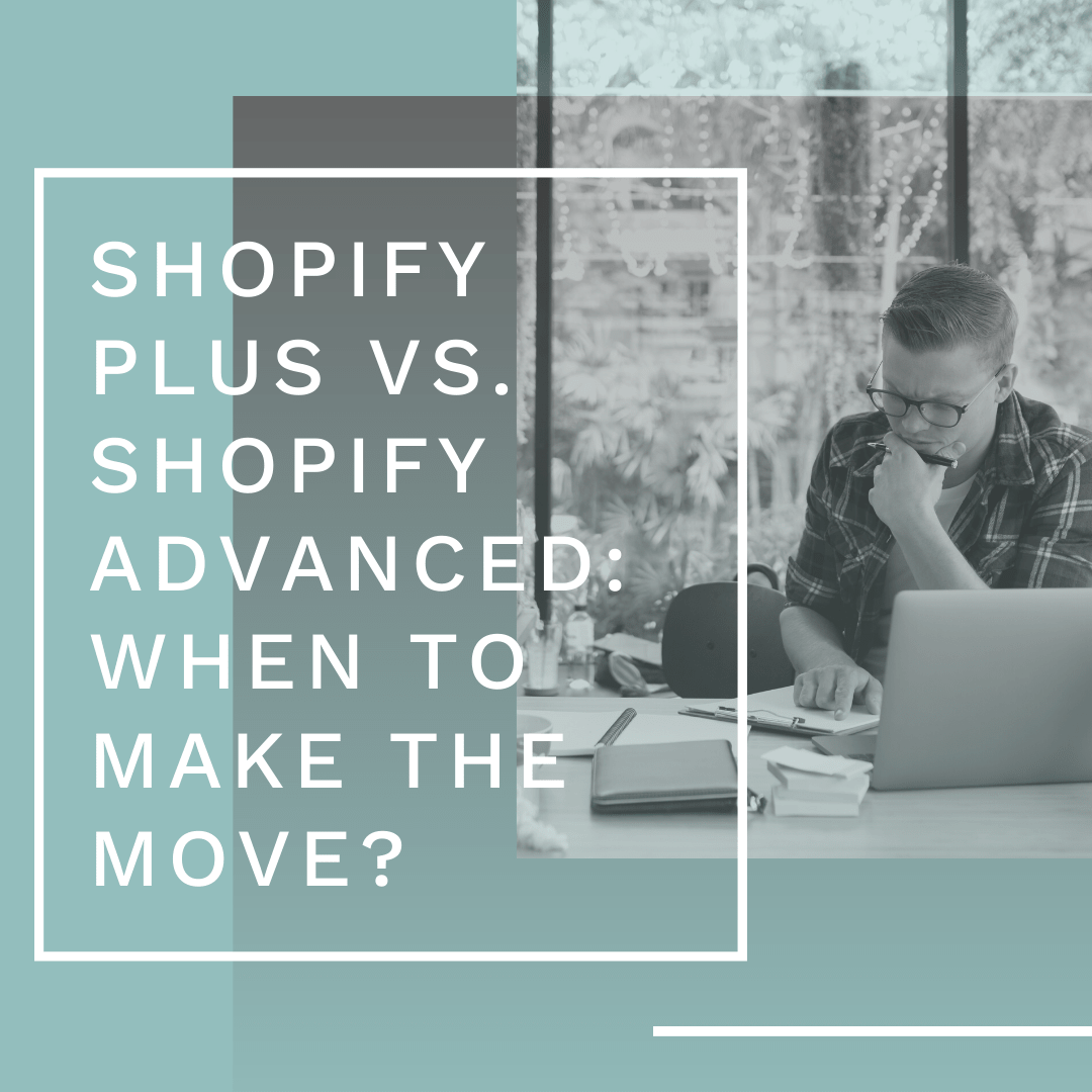 Shopify Plus vs. Shopify Advanced blog post