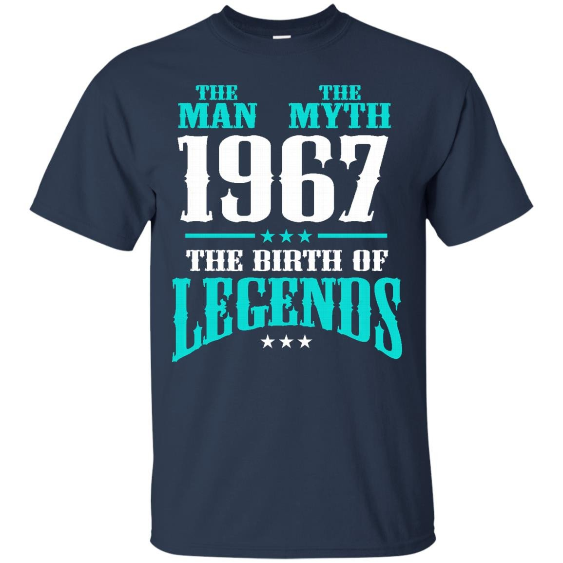 1967 Shirts The Man The Myth The Birth Of LegendsT-shirts Hoodies Sweatshirts