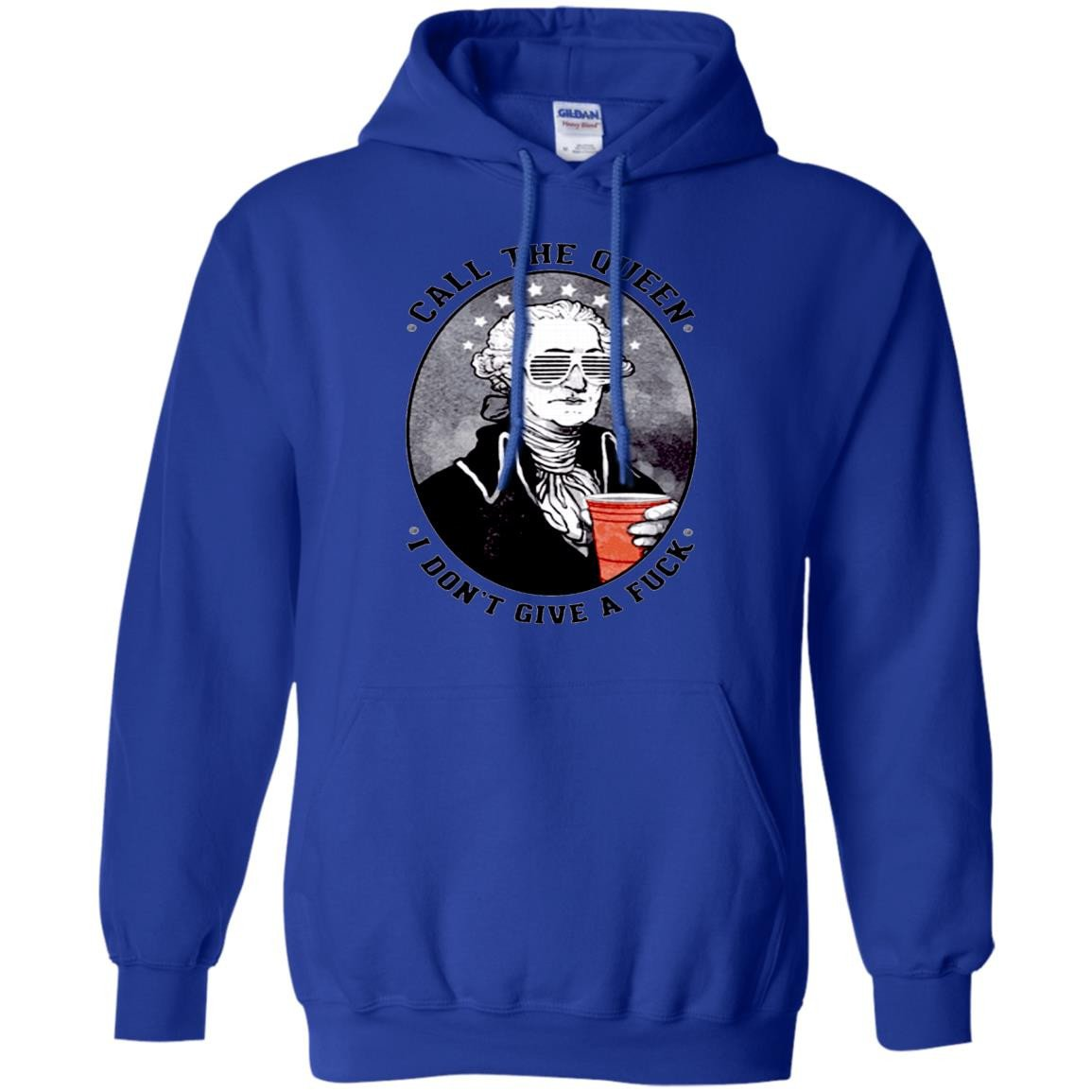 America Shirts CALL THE QUEEN I DON'T GIVE A FUCK T-shirts Hoodies Sweatshirts