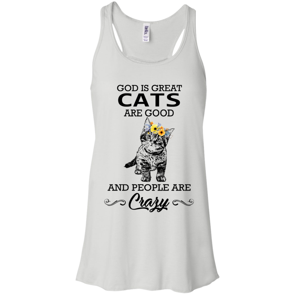Cat T shirts God Is Great People Are Crazy Hoodies Sweatshirts TH
