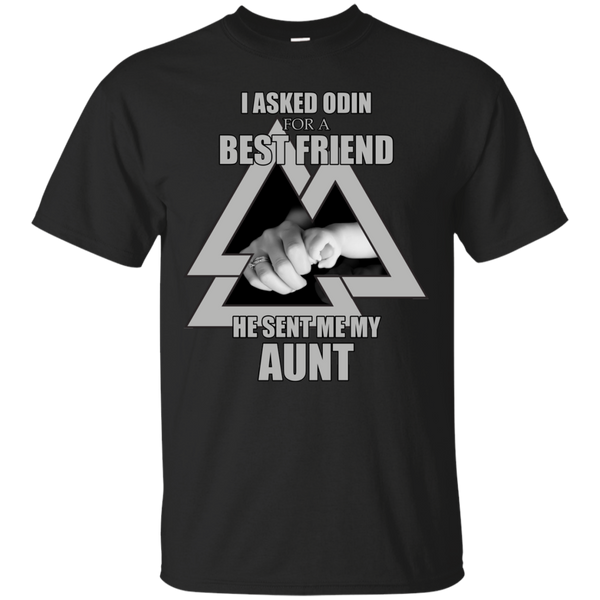 Aunt Family T shirts Asked Odin For A Best Friend Hoodies Sweatshirts TH