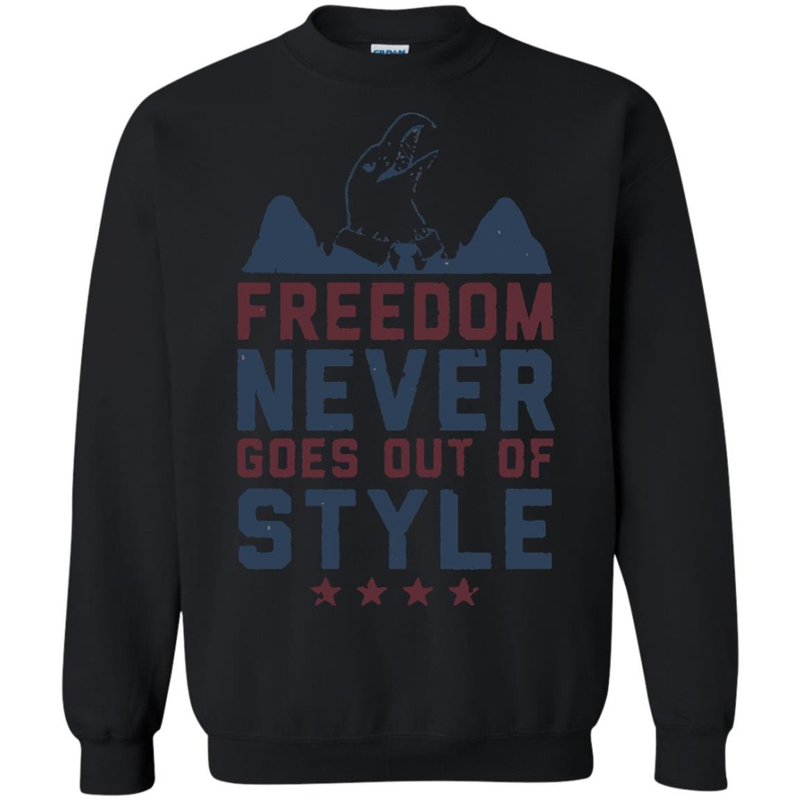 America Shirts FREEDOM NEVER GOES OUT OF STYLE T-shirts Hoodies Sweatshirts