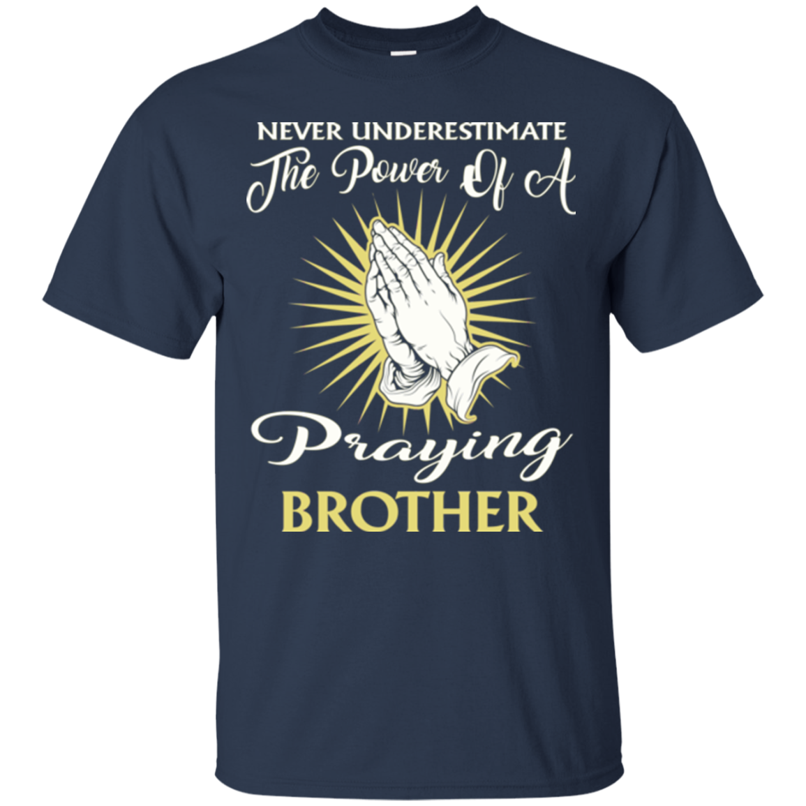 Brother God T shirts The Power Of A Praying Brother Hoodies Sweatshirts TH