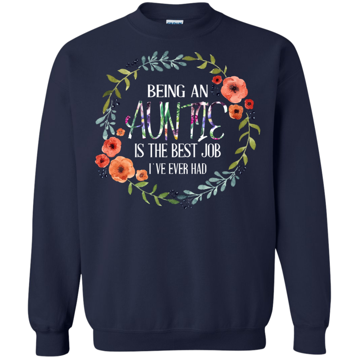 Auntie T shirts Being An Auntie Is The Best Job I've Ever Had Hoodies Sweatshirts TH
