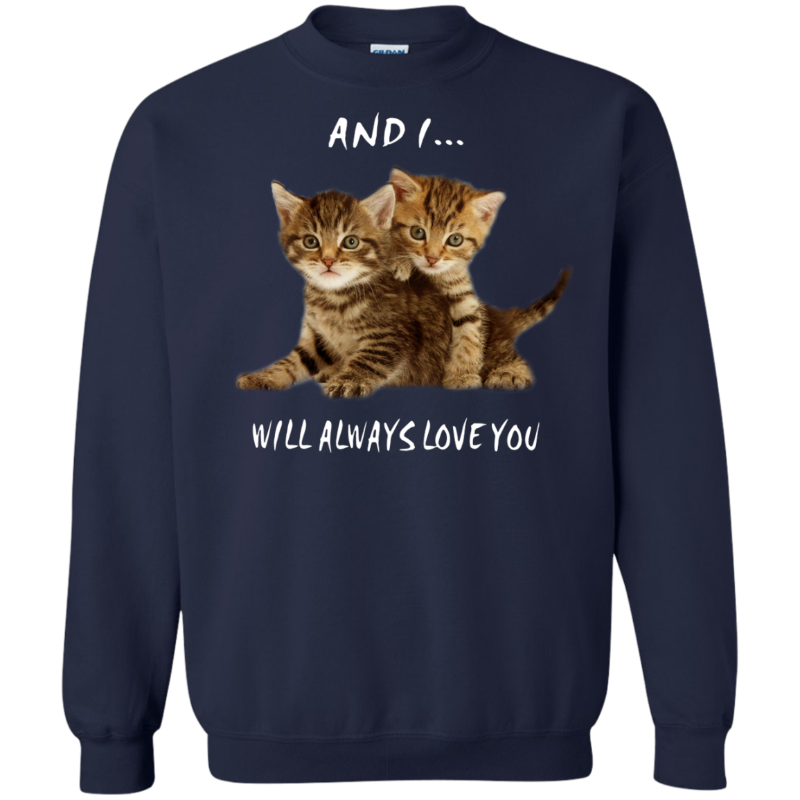 Cat T shirts And I Will Always Love You Hoodies Sweatshirts