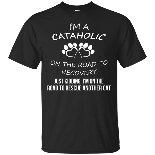 Cat T shirts Cataholic Rescue Another Cat Hoodies Sweatshirts