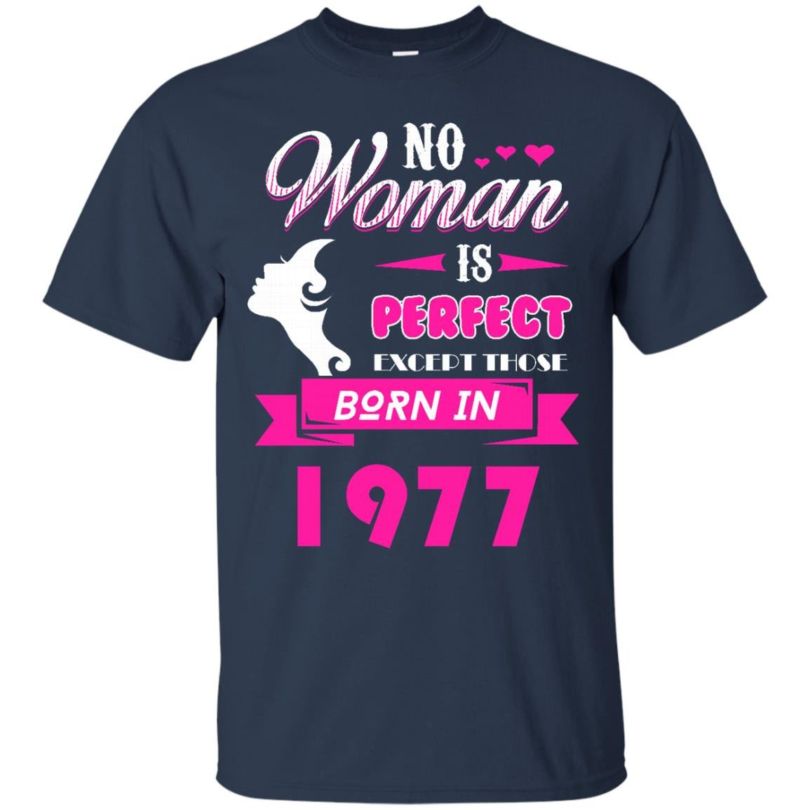 1977 Woman Shirts No Woman Perfect Except Those In 1977 T-shirts Hoodies Sweatshirts