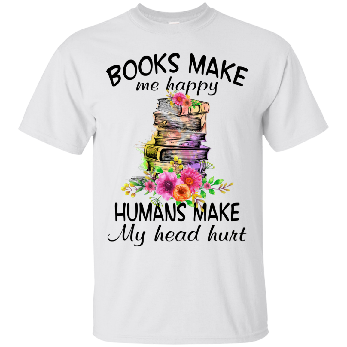Book Hobbies Reading T shirts Books Make Me Happy Hoodies Sweatshirts TH