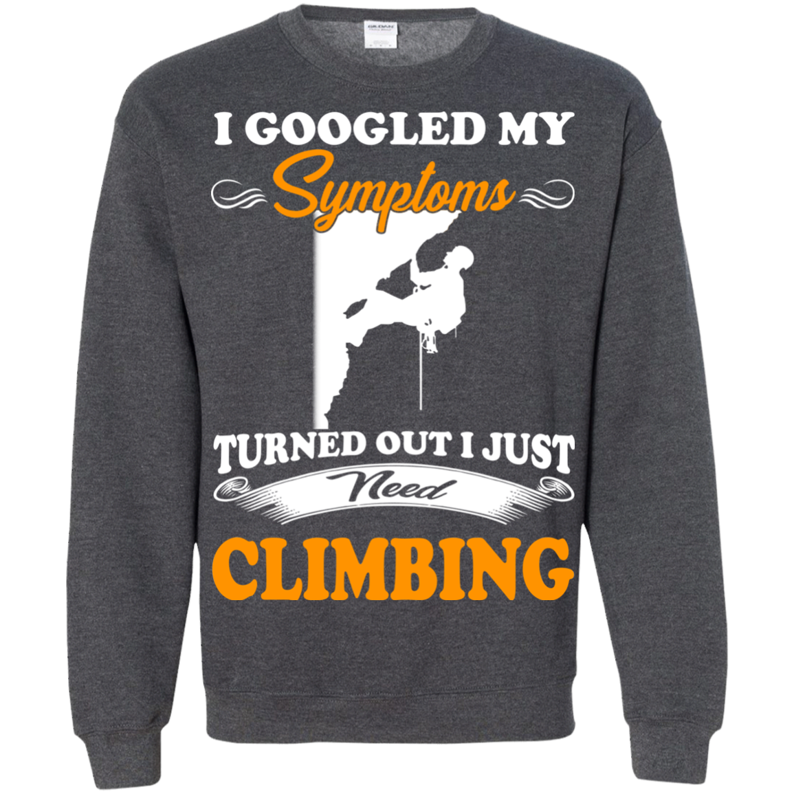 Climbing T shirts Googled My Symptoms Just Need Hoodies Sweatshirts TH
