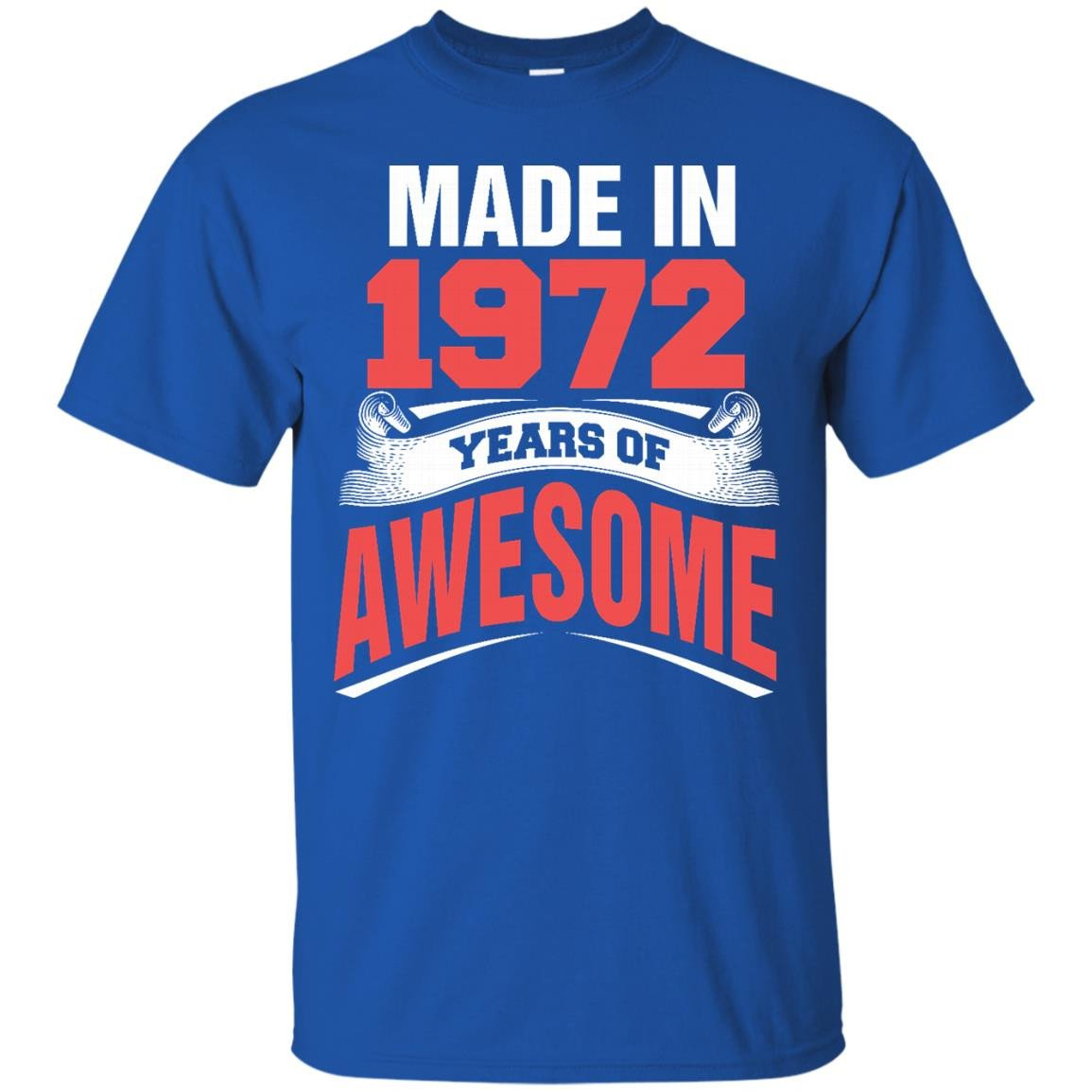 1972 Shirts Made In 1972 Year Of Awesome T-shirts Hoodies Sweatshirts