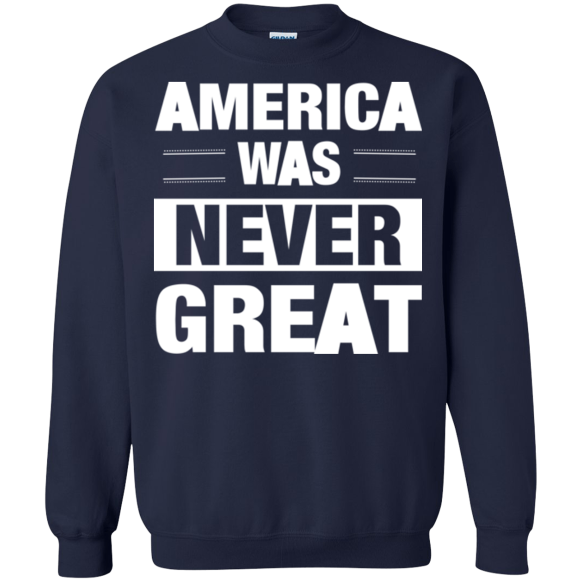 Anti Trump America T shirts America Was Never Great Hoodies Sweatshirts TH