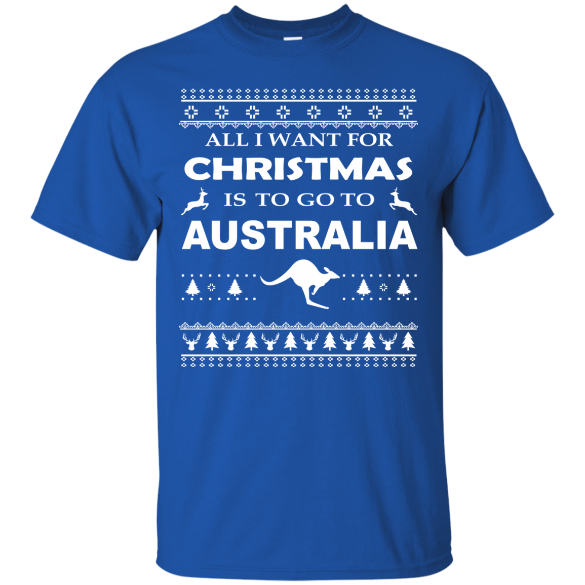 Australia T-Shirts Hoodies Want Christmas Go To Australia - Blue Fox