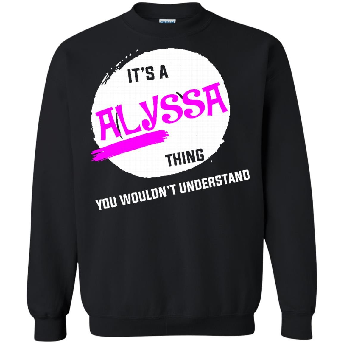 Alyssa Shirts It's A Alyssa thing T-shirts Hoodies Sweatshirts