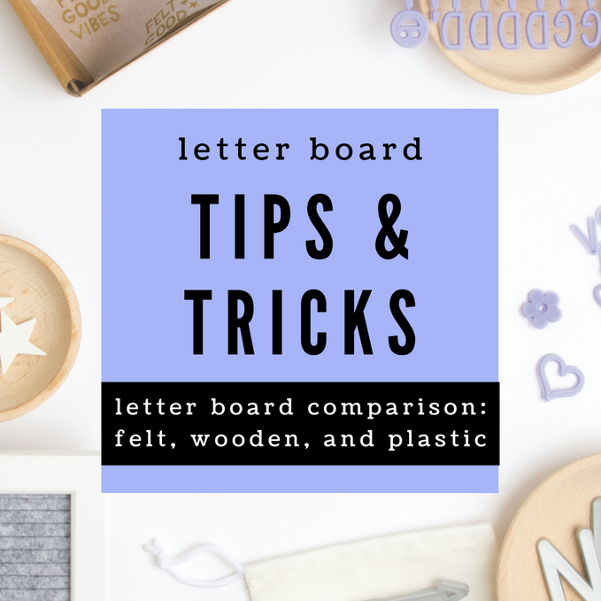 Tips & Tricks: Pros and Cons of Felt, Wooden, and Plastic Letter Boards