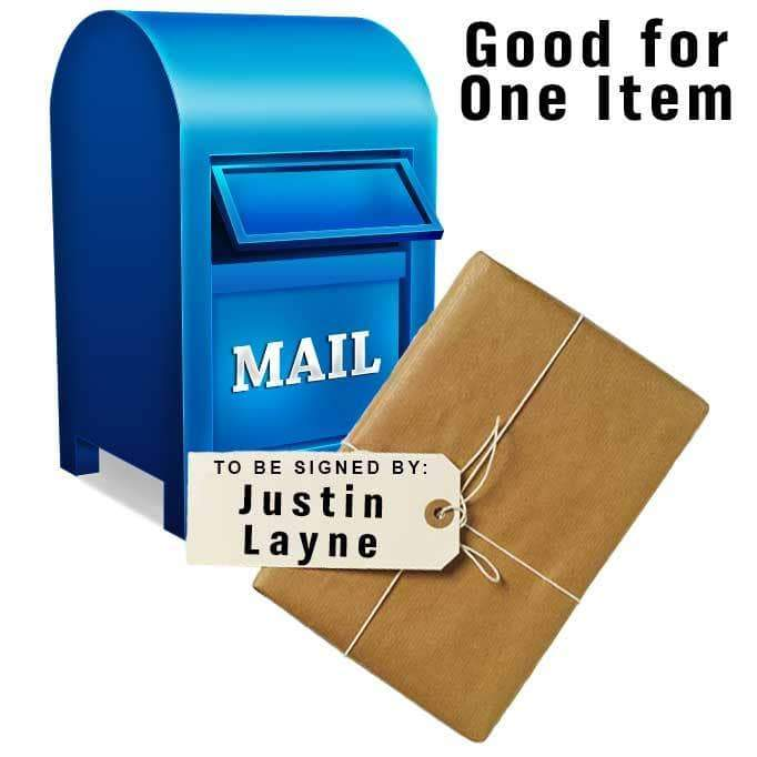 MAIL-IN: Get ANY ITEM Signed of Yours Signed by Justin Layne