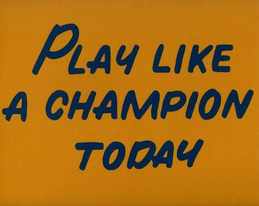 """Play Like a Champion Today"" Unsigned 8x10 Photo"