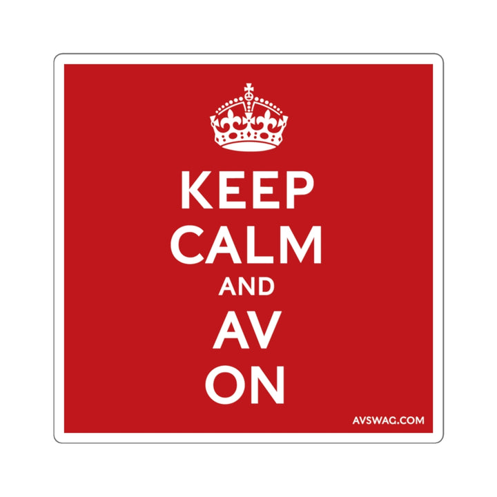 Keep Calm and AV On Sticker