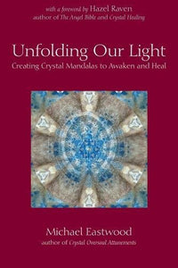 Unfolding our Light: Creating Crystal Mandalas to Awaken and Heal (Crystal Oversoul Attunements)
