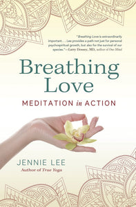 Breathing Love: Meditation in Action