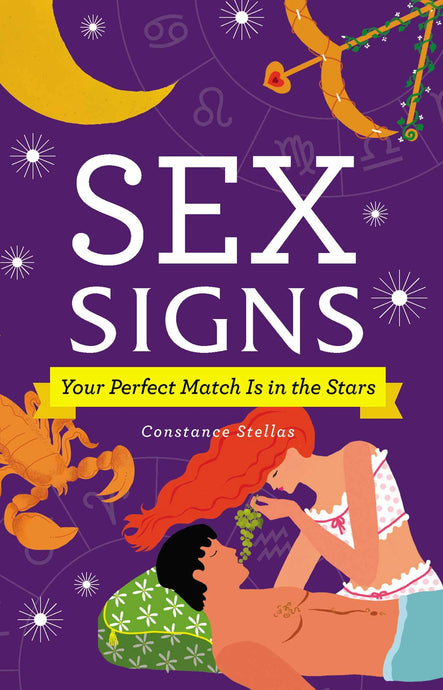 Sex Signs: Your Perfect Match Is in the Stars