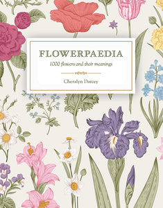 Flowerpaedia: 1000 Flowers and their Meanings