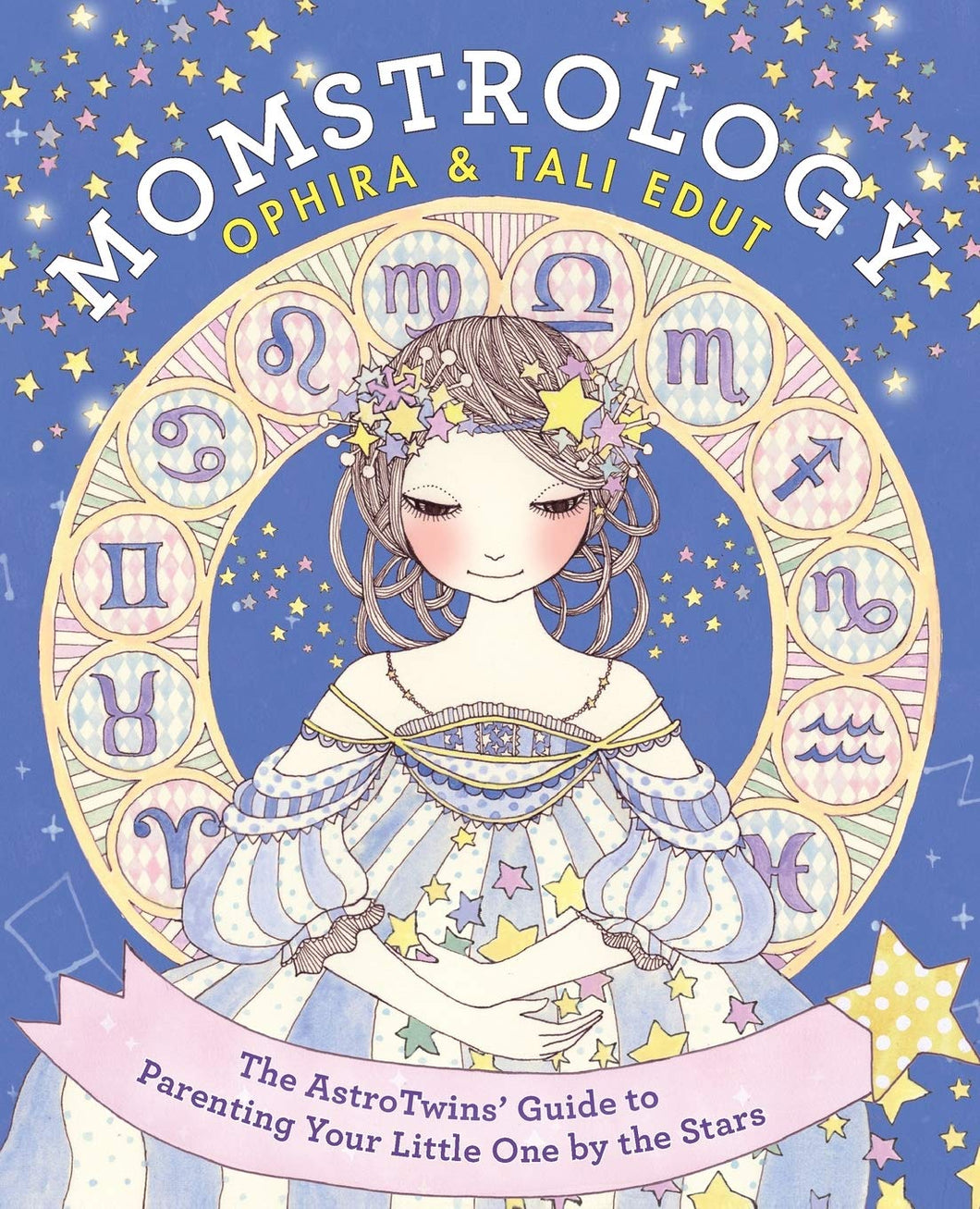 Momstrology: The AstroTwins' Guide to Parenting Your Little One by the Stars