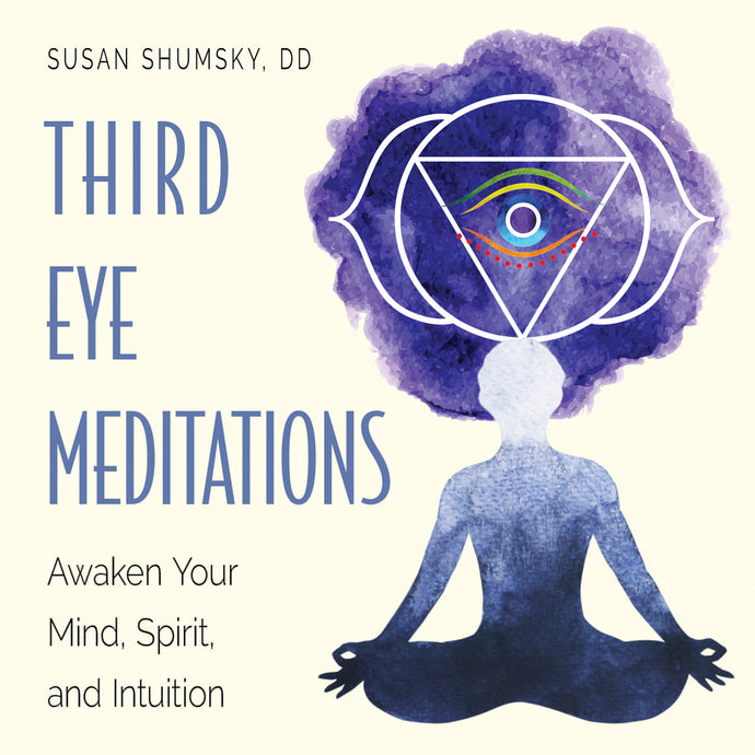 Third Eye Meditations Awaken Your Mind, Spirit, and Intuition