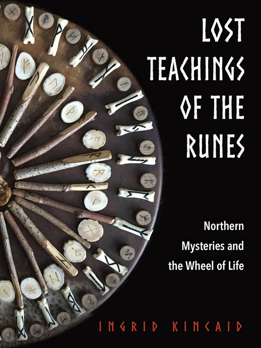Lost Teachings of the Runes Northern Mysteries and the Wheel of Life