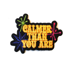 Calmer Than You Are Patch