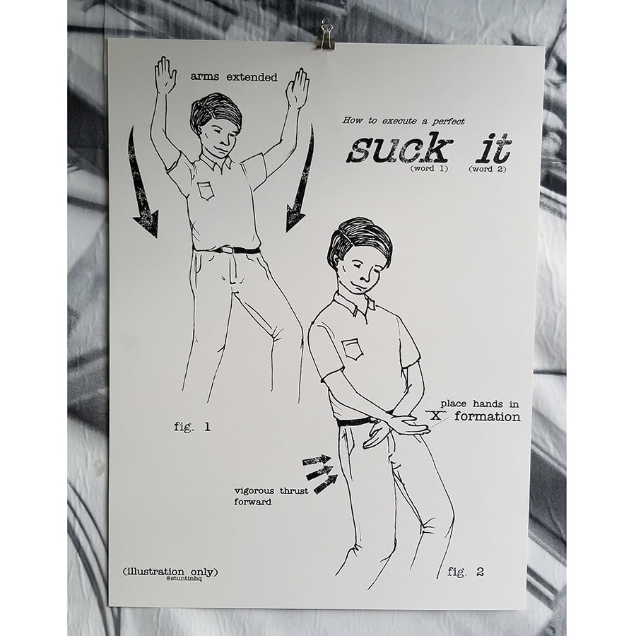 Suck It Instructional Hand Printed Poster