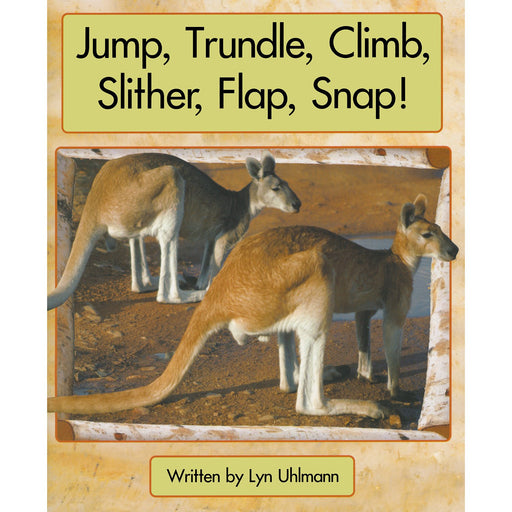 Jump, Trundle, Climb, Slither, Flap, Snap!