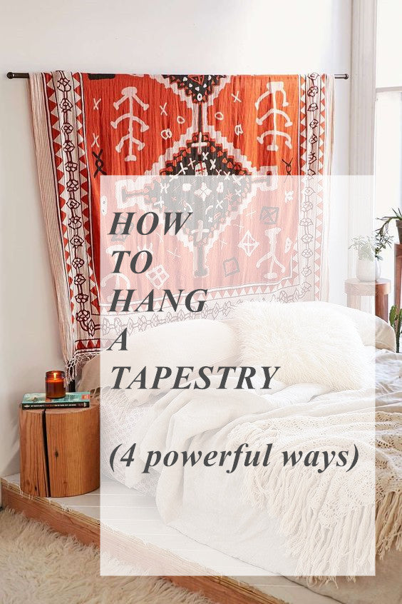 HOW TO HANG A TAPESTRY (4 powerful ways)