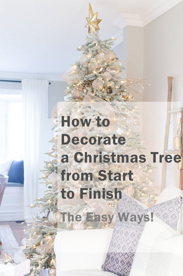 How to Decorate a Christmas Tree from Start to Finish (the EASY way!)