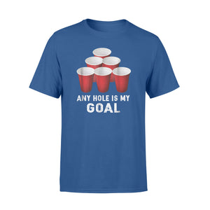 Any Hole Is My Goal Beer Pong Frat T-Shirt