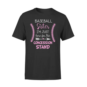 Baseball Sister I'm Just Here For The Concession Stand T-Shirt