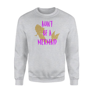 Aunt Of A Mermaid Sweatshirt