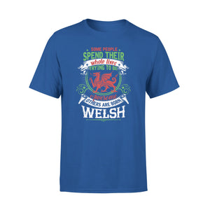 Mens Cotton Crew Neck T-Shirt - Other Are Born Welsh 01