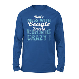 Don't Mess With Beagle Dads Long Sleeve T-Shirt