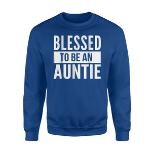 Blessed To Be An Auntie - Aunt Thanks Giving Sweatshirt